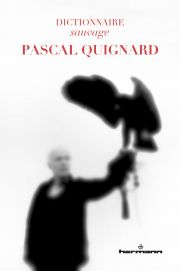 Dictionnaire sauvage Pascal Quignard (coll.)