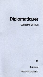Diplomatiques de Guillaume Decourt