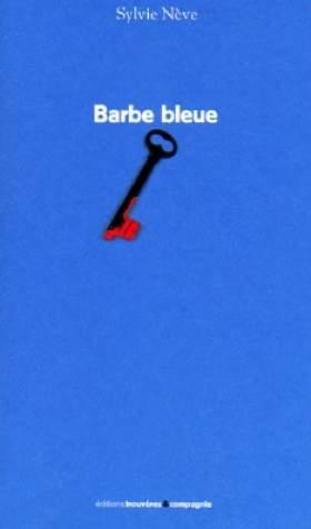 Barbe Bleue De Sylvie Nève Les Parutions Lactualité