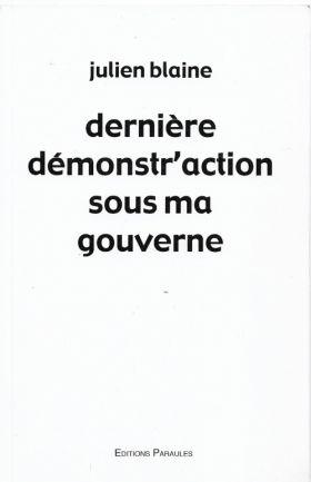 Dernière démonstr'action sous ma gouverne de Julien Blaine