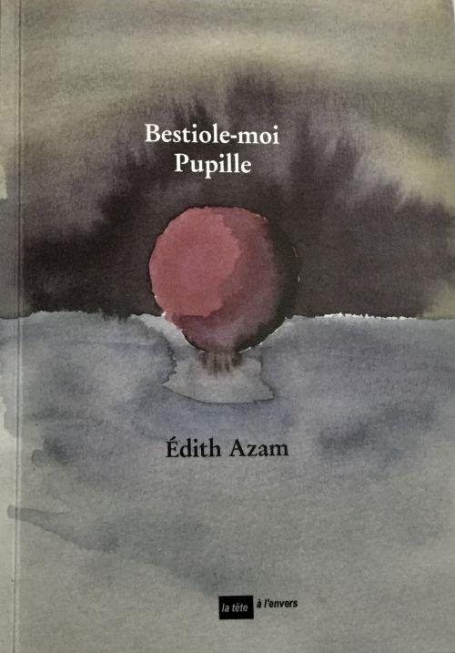 Bestiole-moi Pupille d'Édith Azam