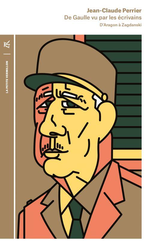 De Gaulle vu par les écrivains de Jean-Claude Perrier