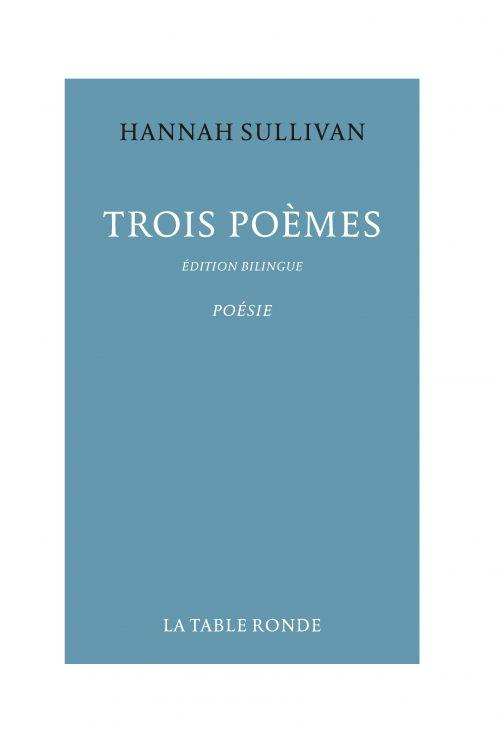 Hannah Sullivan, TROIS POÈMES