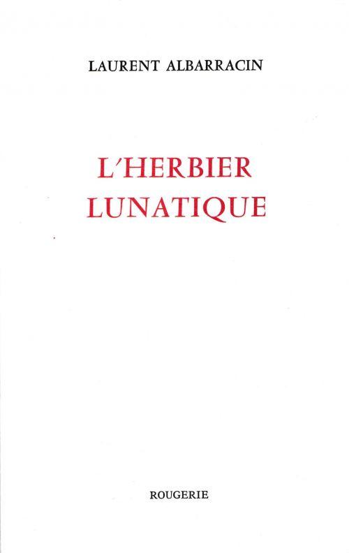 L'herbier lunatique de Laurent Albarracin