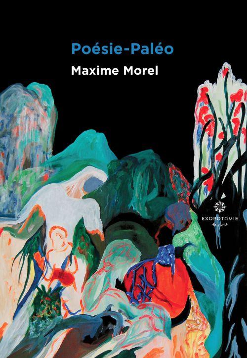 Poésie-Paélo, Maxime Morel